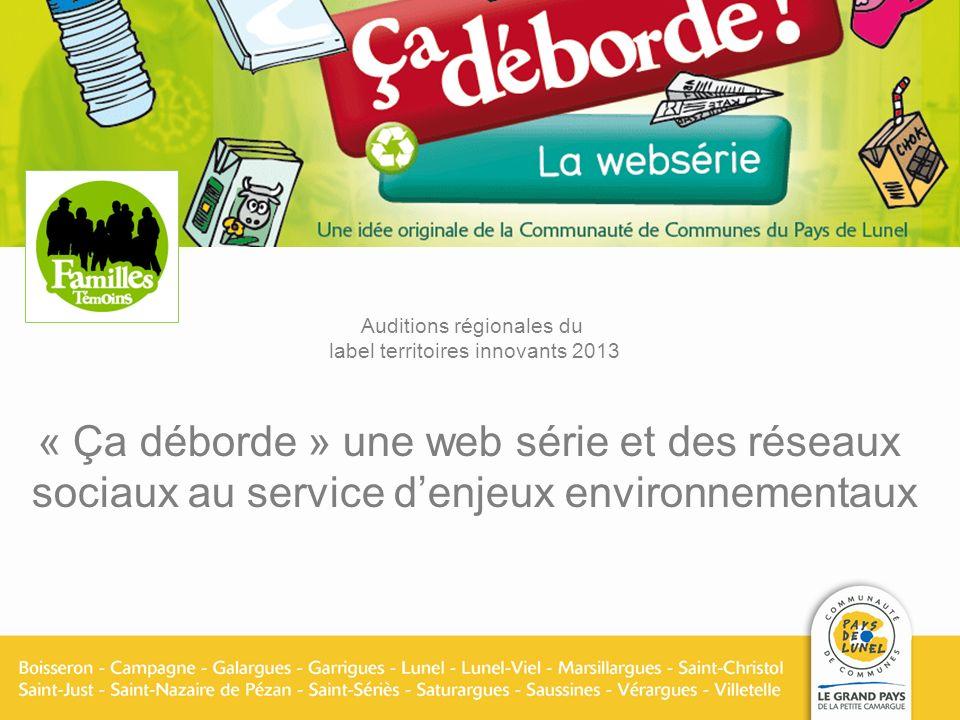 Auditions régionales du label territoires innovants 2013 « Ça déborde » une web série et des réseaux sociaux au service denjeux environnementaux