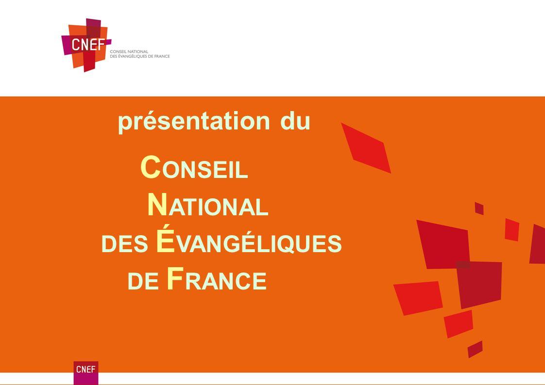 présentation du C ONSEIL N ATIONAL DES É VANGÉLIQUES DE F RANCE
