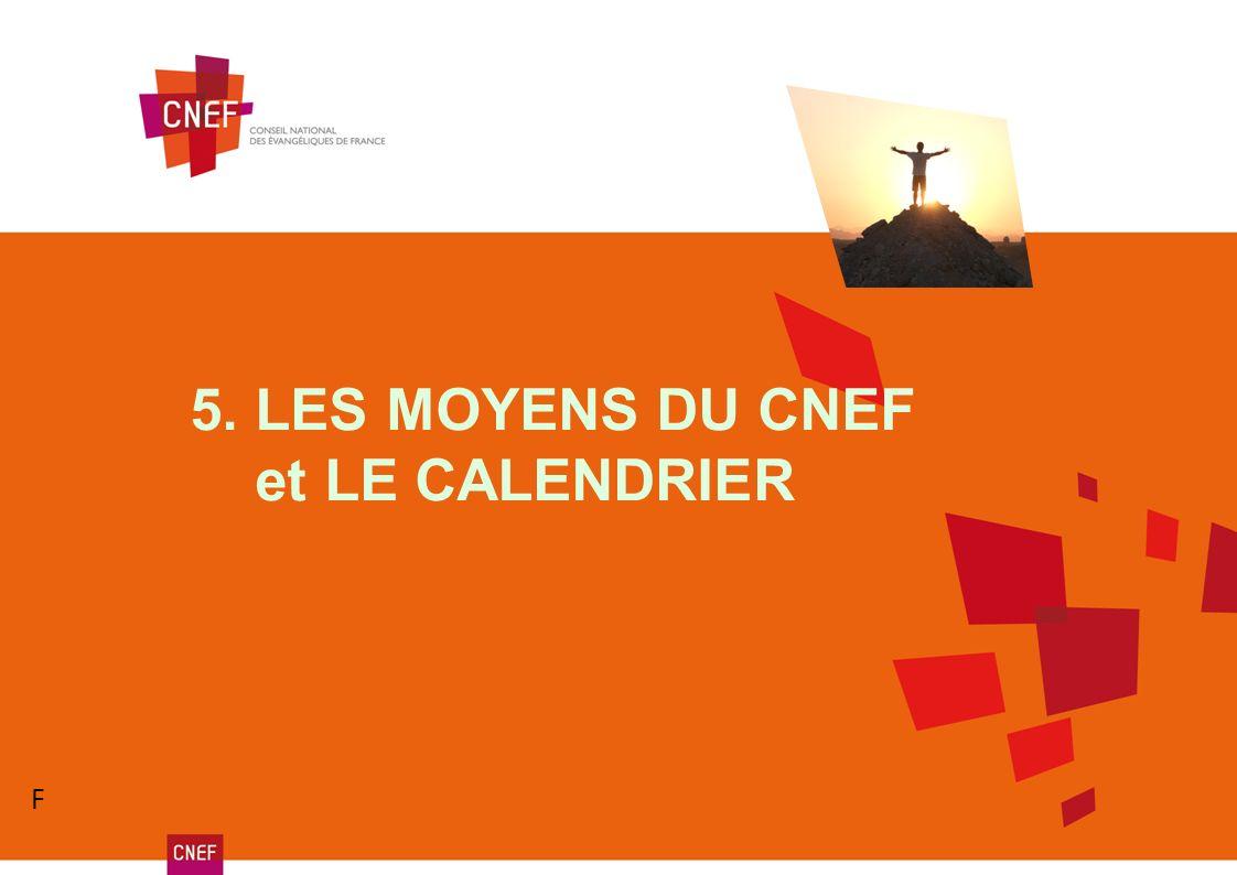 5. LES MOYENS DU CNEF et LE CALENDRIER F