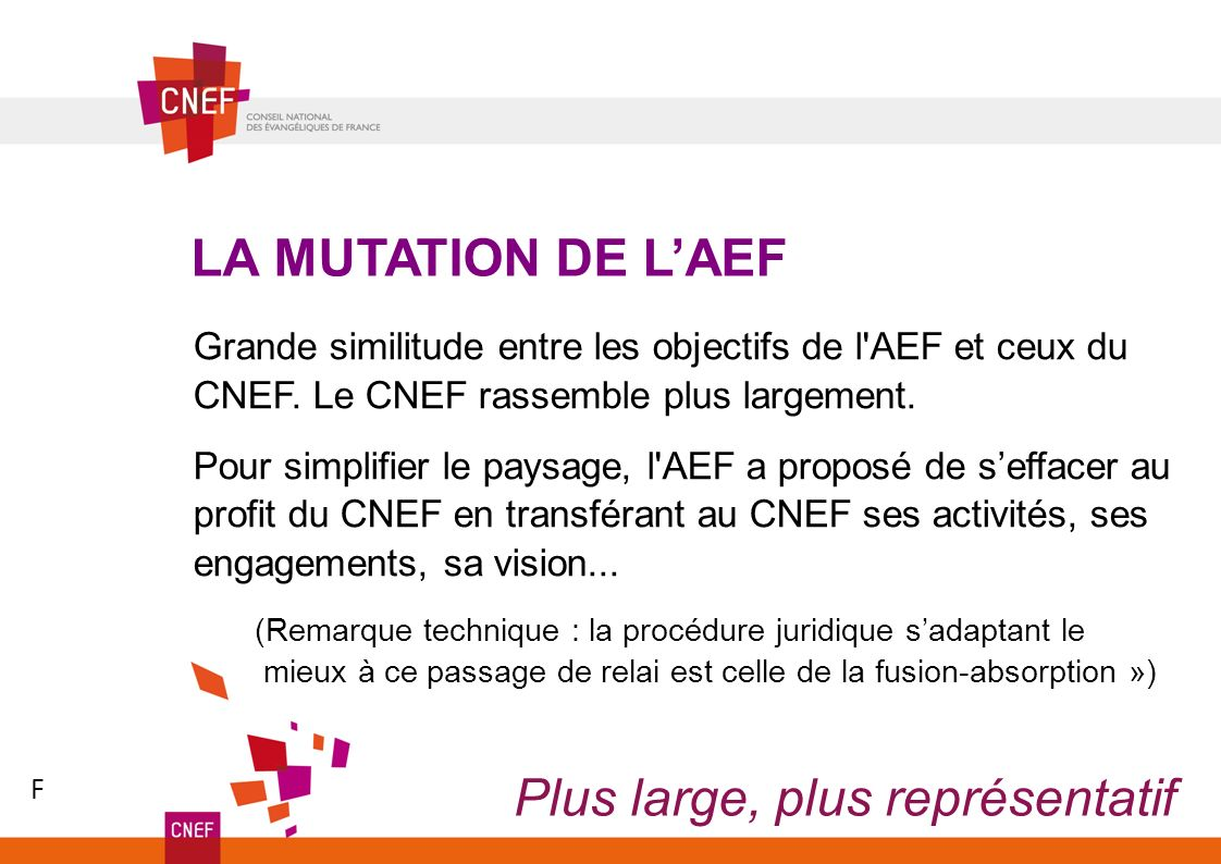 Grande similitude entre les objectifs de l AEF et ceux du CNEF.