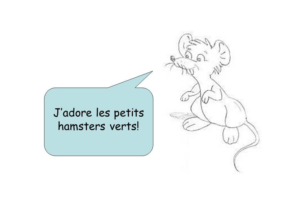 Jadore les petits hamsters verts!