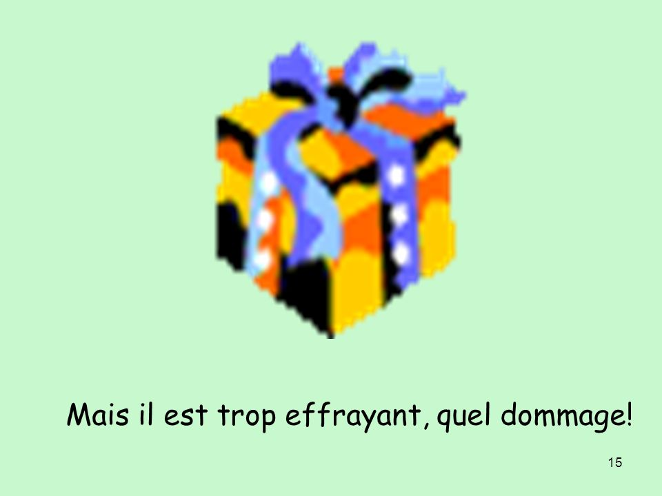 14 Dimanche, je reçois un cadeau. Quelle surprise !