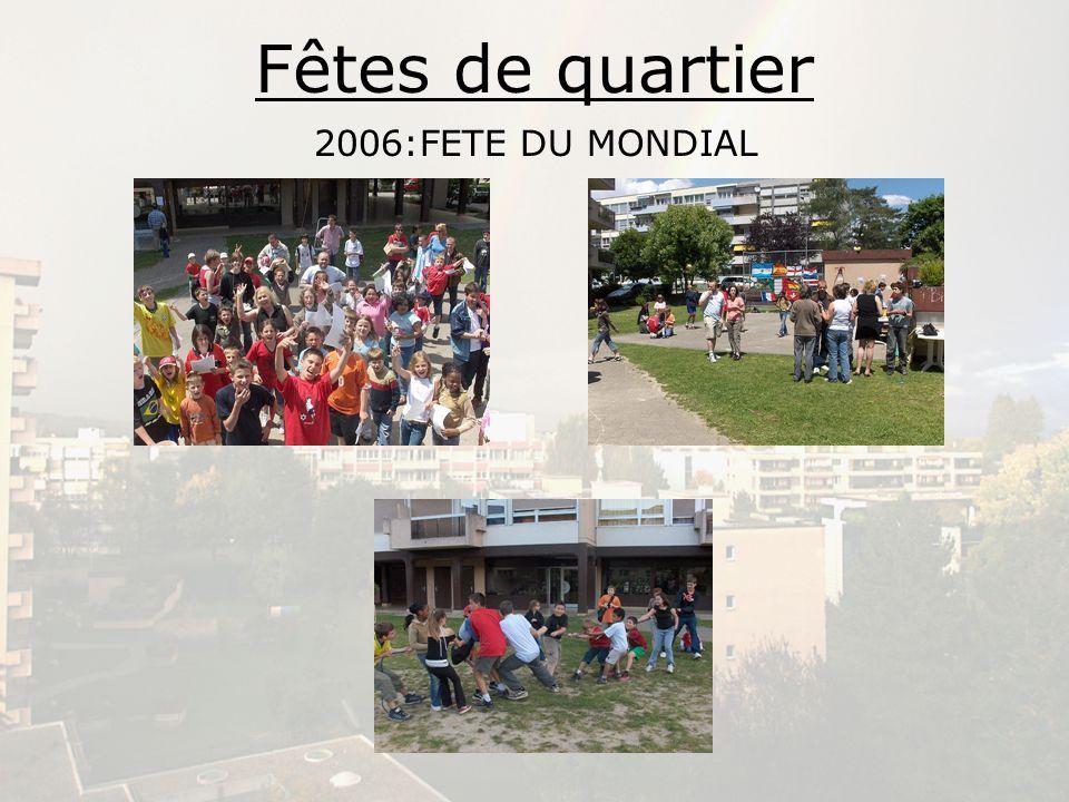 Fêtes de quartier 2006:FETE DU MONDIAL