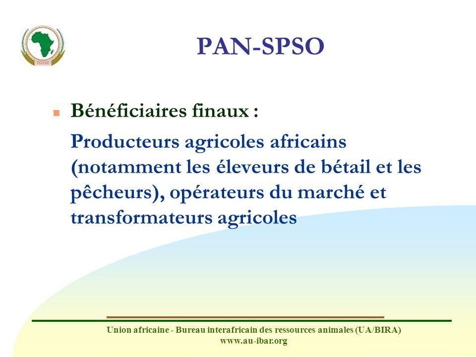 Union africaine - Bureau interafricain des ressources animales (UA/BIRA) www.au-ibar.org PAN-SPSO n Bénéficiaires finaux : Producteurs agricoles afric