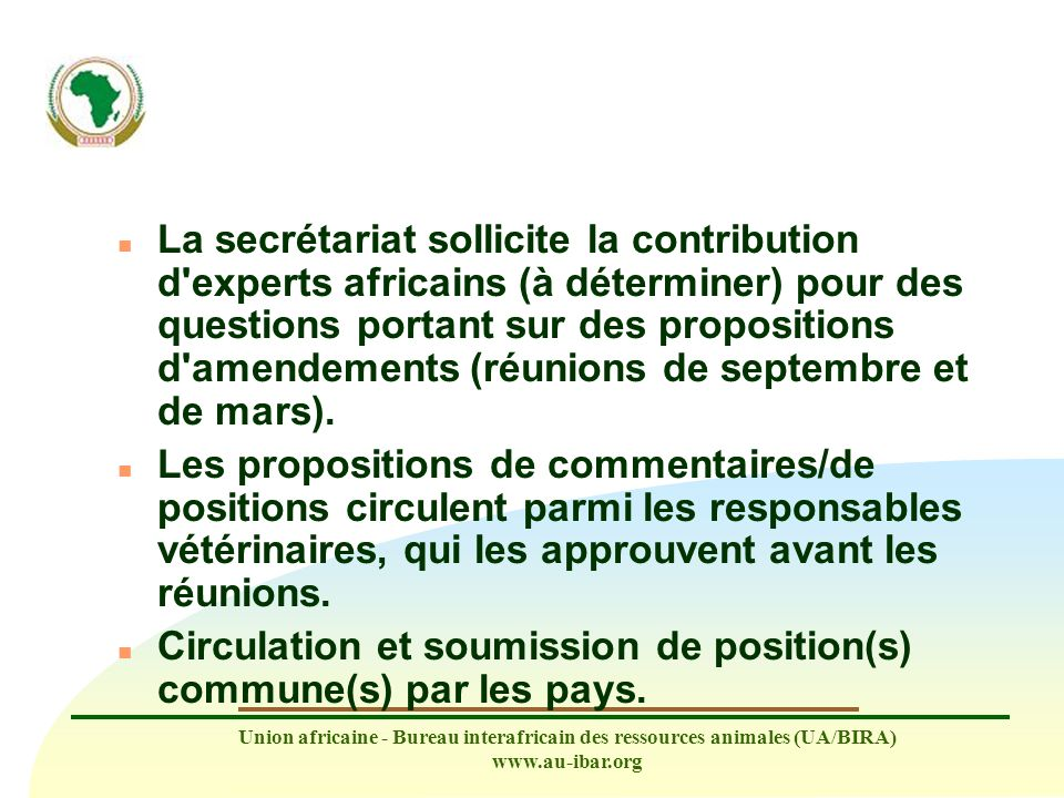 Union africaine - Bureau interafricain des ressources animales (UA/BIRA) www.au-ibar.org n La secrétariat sollicite la contribution d'experts africain