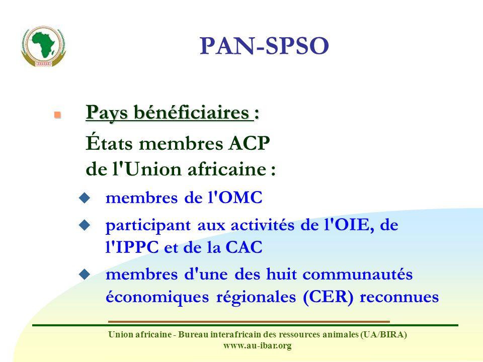 Union africaine - Bureau interafricain des ressources animales (UA/BIRA) www.au-ibar.org PAN-SPSO n Pays bénéficiaires : États membres ACP de l'Union