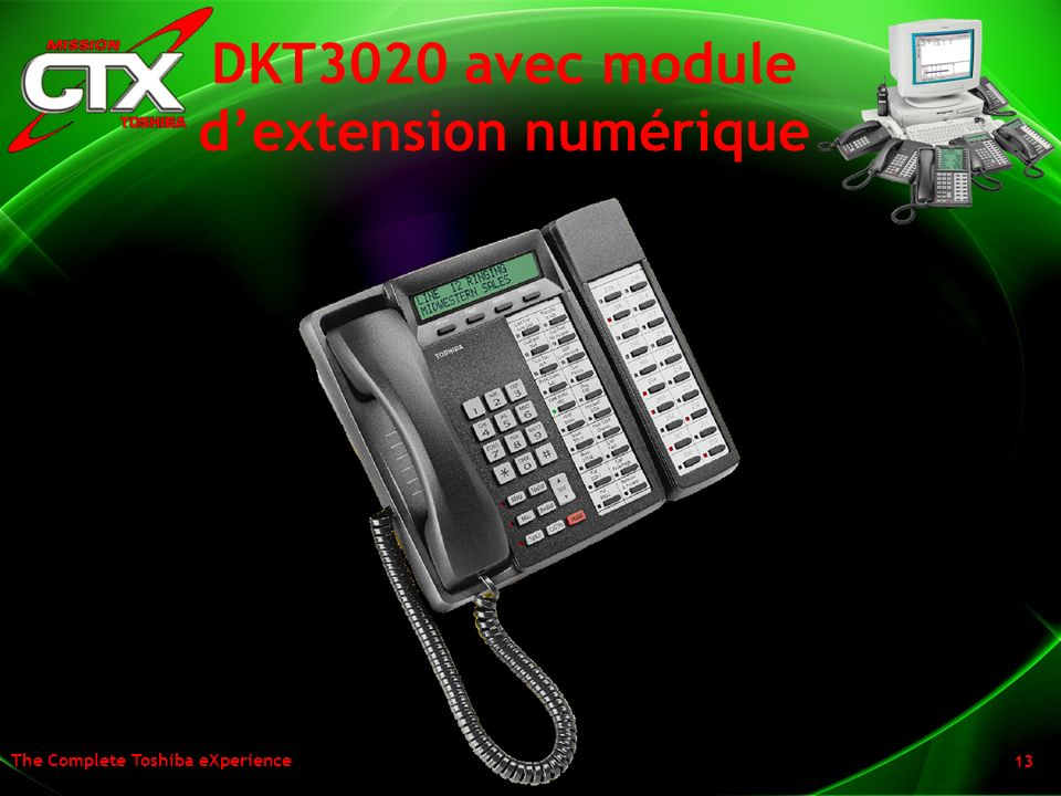 The Complete Toshiba eXperience 13 DKT3020 avec module dextension numérique