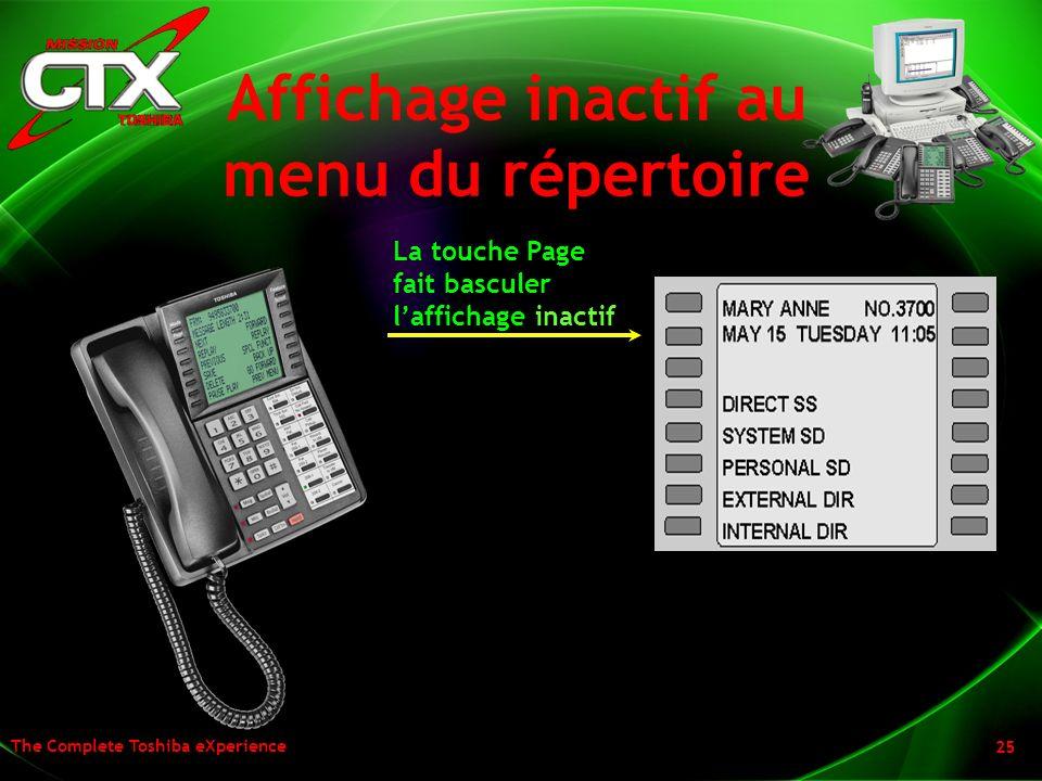 The Complete Toshiba eXperience 25 Affichage inactif au menu du répertoire La touche Page fait basculer laffichage inactif