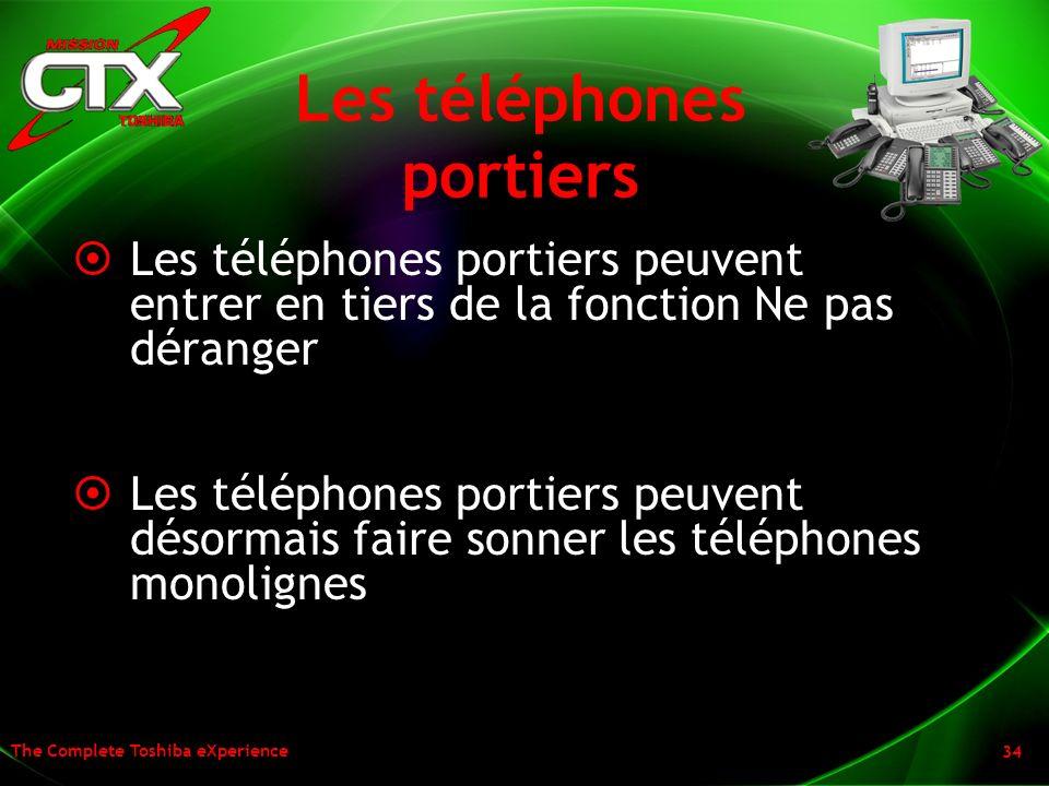 The Complete Toshiba eXperience 34 Les téléphones portiers Les téléphones portiers peuvent entrer en tiers de la fonction Ne pas déranger Les téléphon