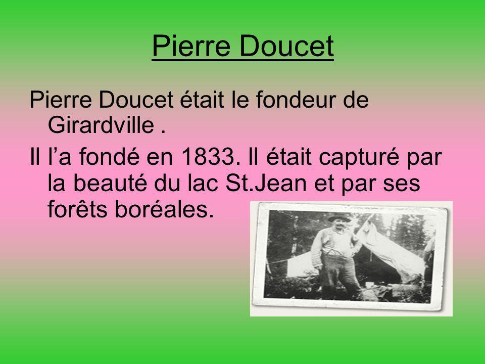 Pierre Doucet Pierre Doucet était le fondeur de Girardville.