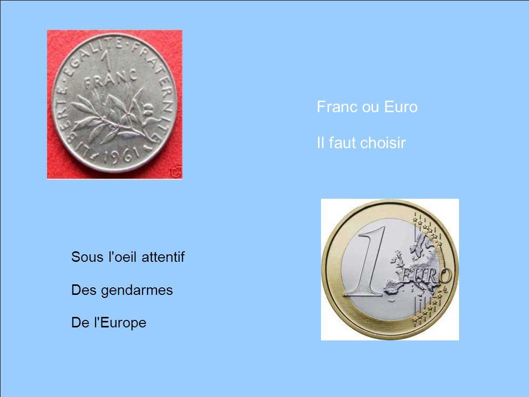 A bas... A bas... Vive le peuple de France et le Franc retrouvé !