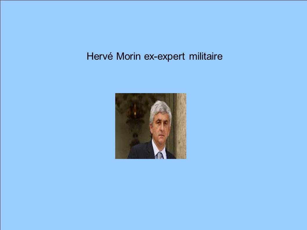 Hervé Morin ex-expert militaire