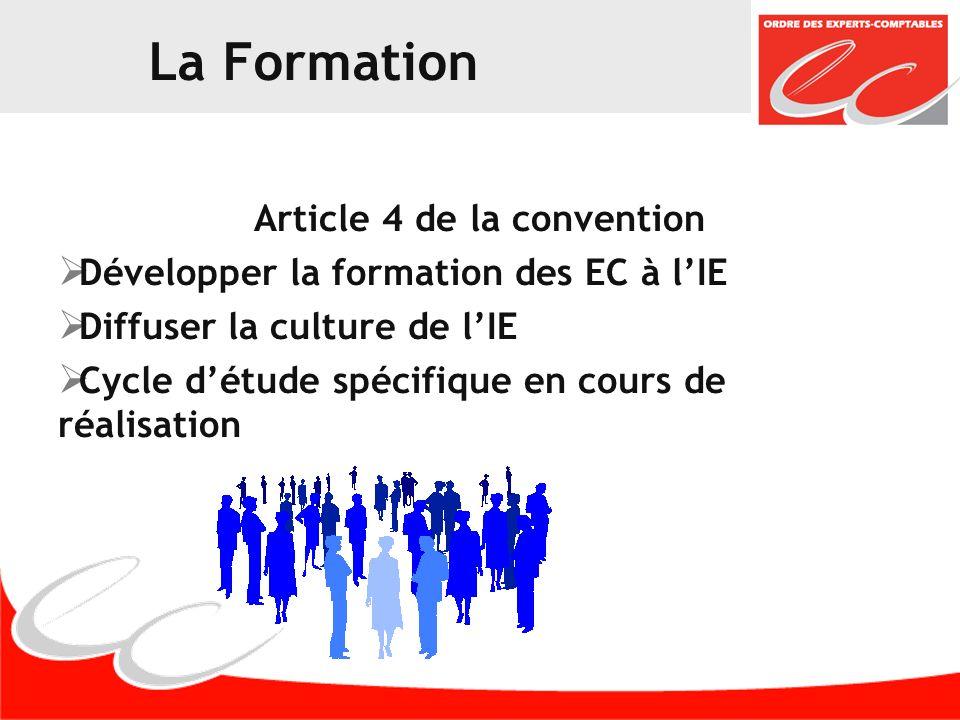 La Formation Article 4 de la convention Développer la formation des EC à lIE Diffuser la culture de lIE Cycle détude spécifique en cours de réalisatio