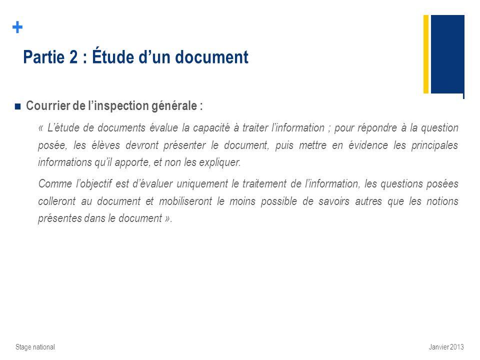 + Partie 2 : Étude dun document Courrier de linspection générale : « Létude de documents évalue la capacité à traiter linformation ; pour répondre à l