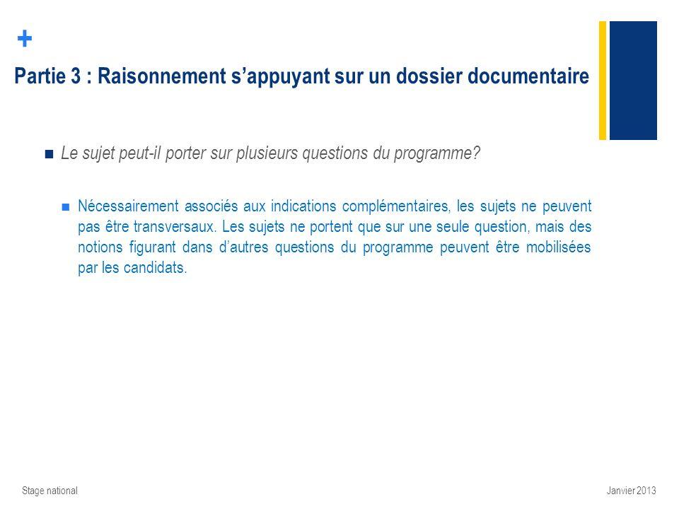 + Partie 3 : Raisonnement sappuyant sur un dossier documentaire Le sujet peut-il porter sur plusieurs questions du programme? Nécessairement associés