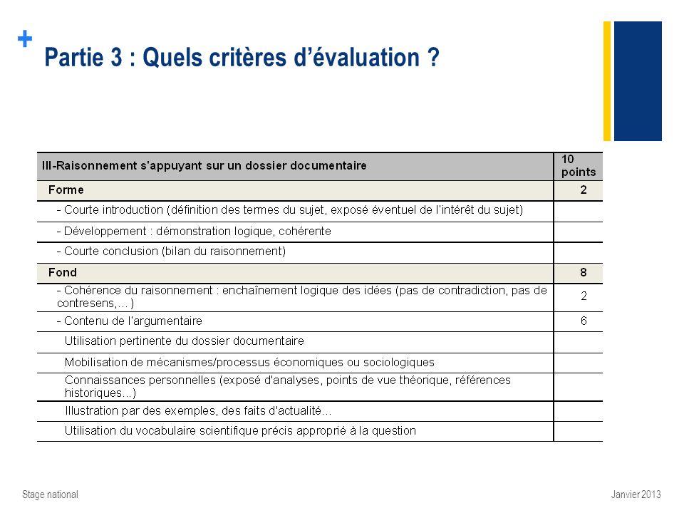 + Partie 3 : Quels critères dévaluation ? Stage nationalJanvier 2013