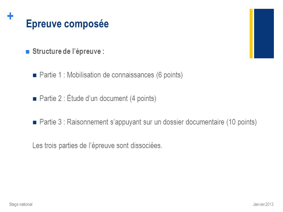 + Epreuve composée Structure de lépreuve : Partie 1 : Mobilisation de connaissances (6 points) Partie 2 : Étude dun document (4 points) Partie 3 : Rai