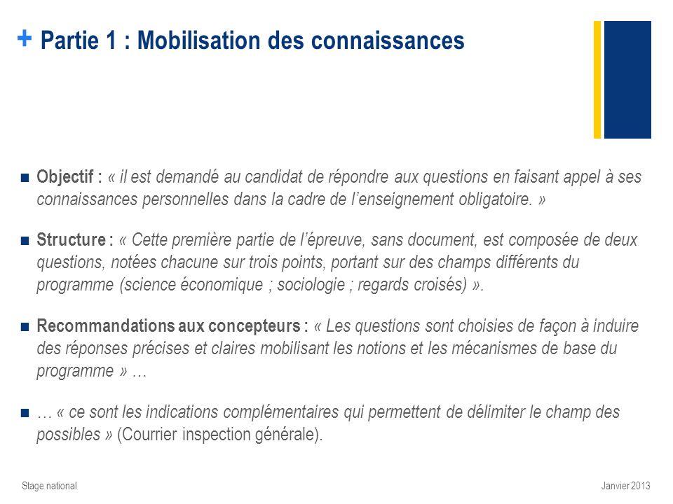 + Partie 1 : Mobilisation des connaissances Objectif : « il est demandé au candidat de répondre aux questions en faisant appel à ses connaissances per
