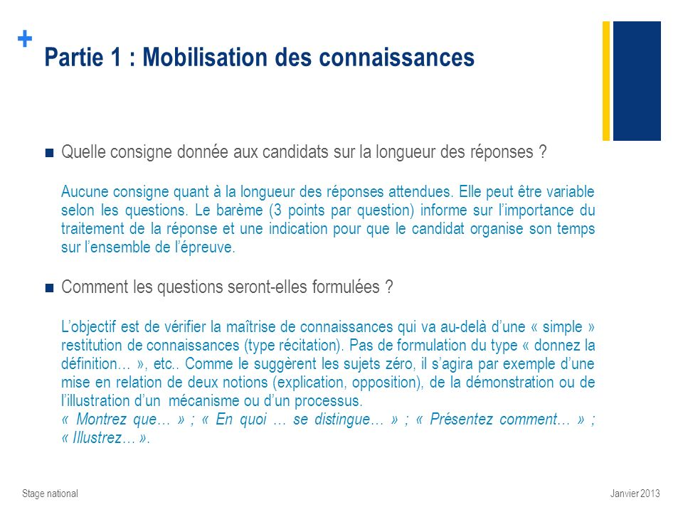 + Partie 1 : Mobilisation des connaissances Quelle consigne donnée aux candidats sur la longueur des réponses ? Aucune consigne quant à la longueur de