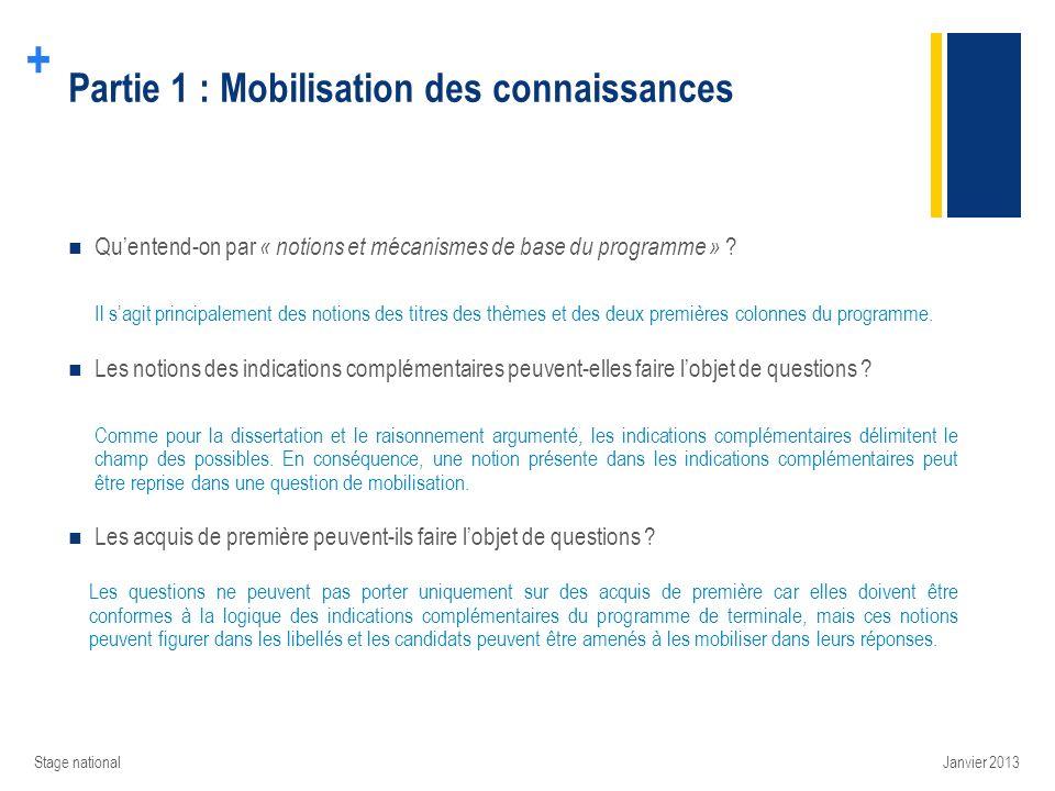 + Partie 1 : Mobilisation des connaissances Quentend-on par « notions et mécanismes de base du programme » ? Il sagit principalement des notions des t