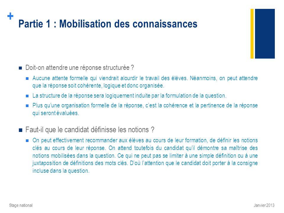 + Partie 1 : Mobilisation des connaissances Doit-on attendre une réponse structurée ? Aucune attente formelle qui viendrait alourdir le travail des él