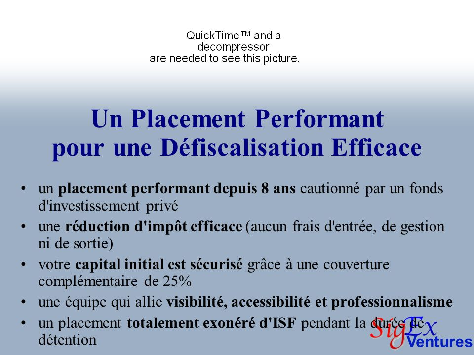 Ventures Un Placement Performant pour une Défiscalisation Efficace un placement performant depuis 8 ans cautionné par un fonds d'investissement privé