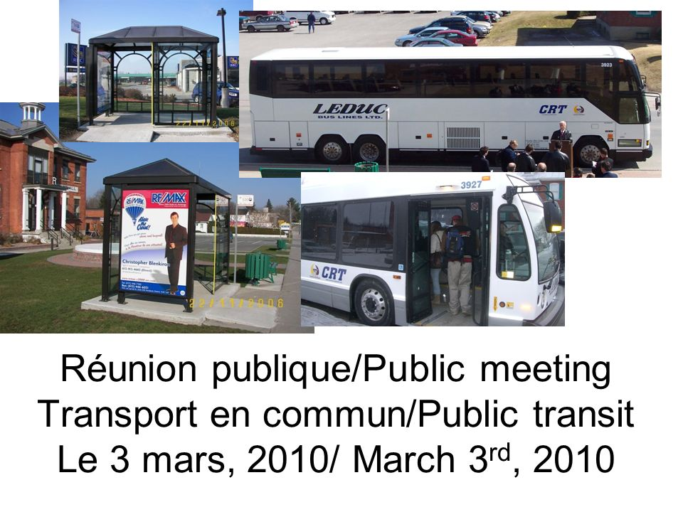 Réunion publique/Public meeting Transport en commun/Public transit Le 3 mars, 2010/ March 3 rd, 2010