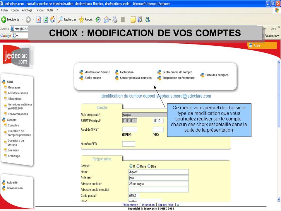 CHOIX : MODIFICATION DE VOS COMPTES Ce menu vous permet de choisir le type de modification que vous souhaitez réaliser sur le compte, chacun des choix