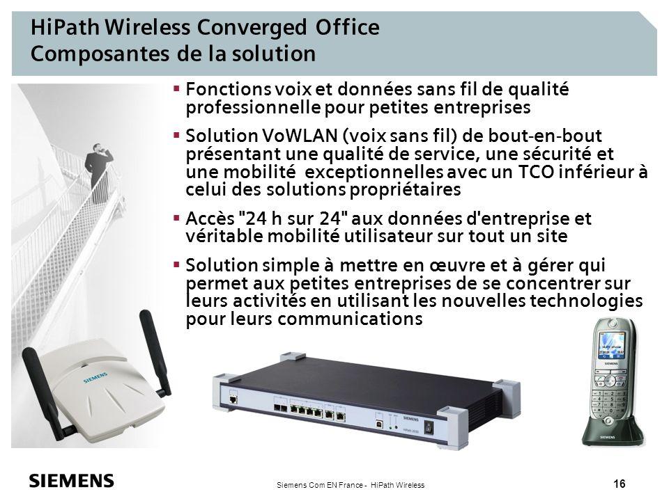 Siemens Com EN France - HiPath Wireless 16 Fonctions voix et données sans fil de qualité professionnelle pour petites entreprises Solution VoWLAN (voi