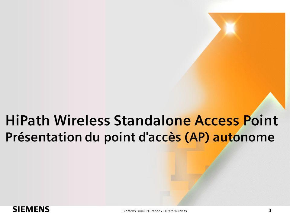 Siemens Com EN France - HiPath Wireless 4 Avantages HiPath Wireless HiPath Wireless Standalone Access Point est le moyen le plus simple d apporter à votre réseau dentreprise une mobilité sans fil de qualité professionnelle.