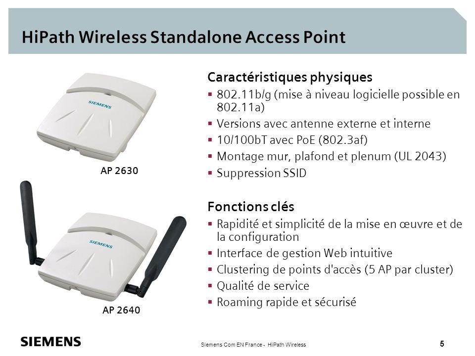 Siemens Com EN France - HiPath Wireless 5 HiPath Wireless Standalone Access Point Caractéristiques physiques 802.11b/g (mise à niveau logicielle possi