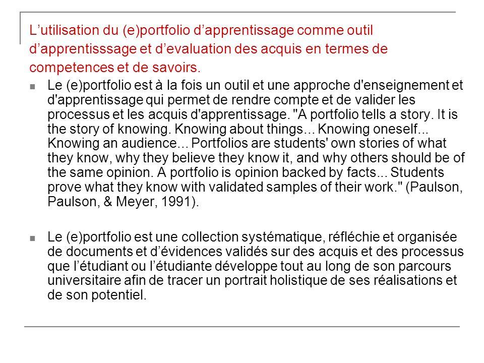 Lutilisation du (e)portfolio dapprentissage comme outil dapprentisssage et devaluation des acquis en termes de competences et de savoirs.