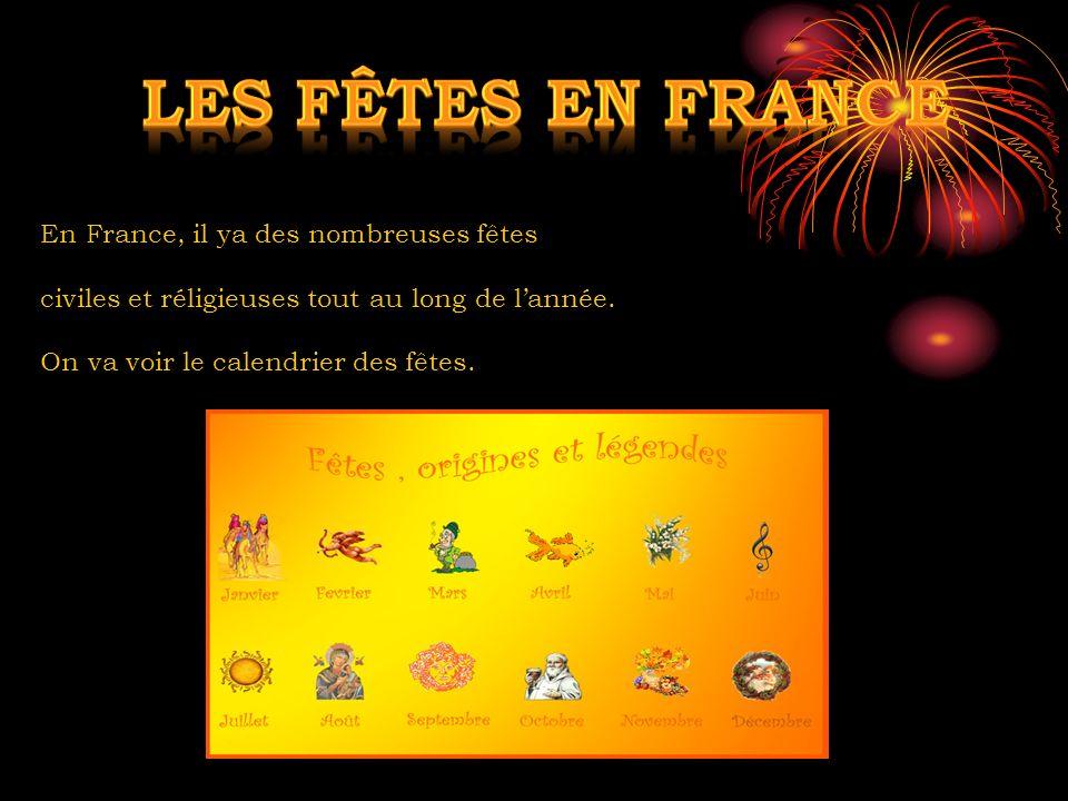 En France, il ya des nombreuses fêtes civiles et réligieuses tout au long de lannée. On va voir le calendrier des fêtes.
