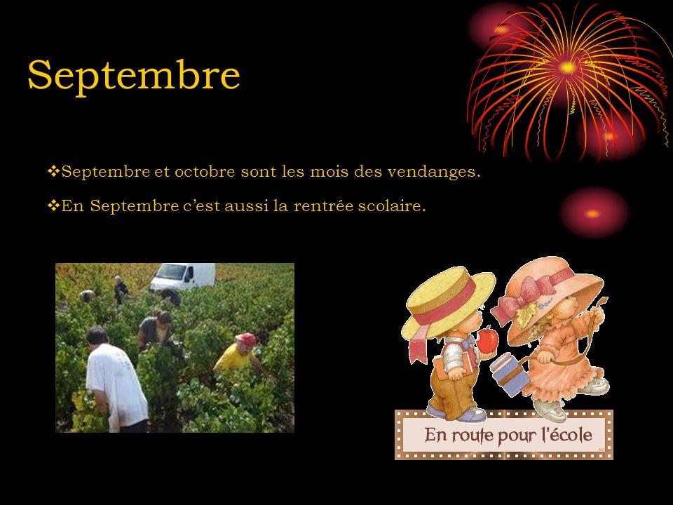 Septembre Septembre et octobre sont les mois des vendanges. En Septembre cest aussi la rentrée scolaire.