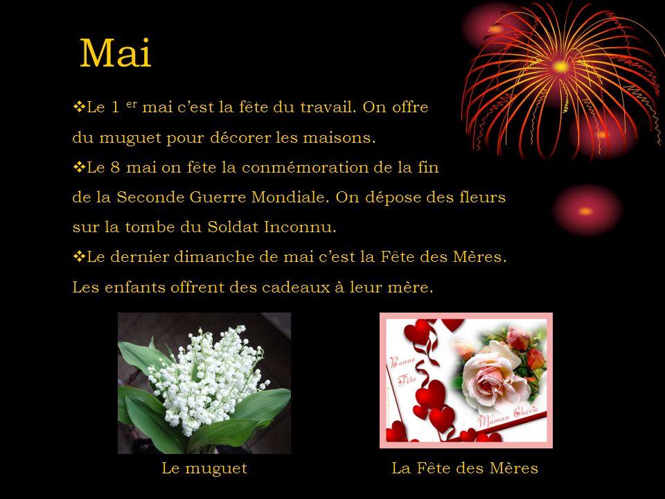 Mai Le muguetLa Fête des Mères Le 1 er mai cest la fête du travail. On offre du muguet pour décorer les maisons. Le 8 mai on fête la conmémoration de