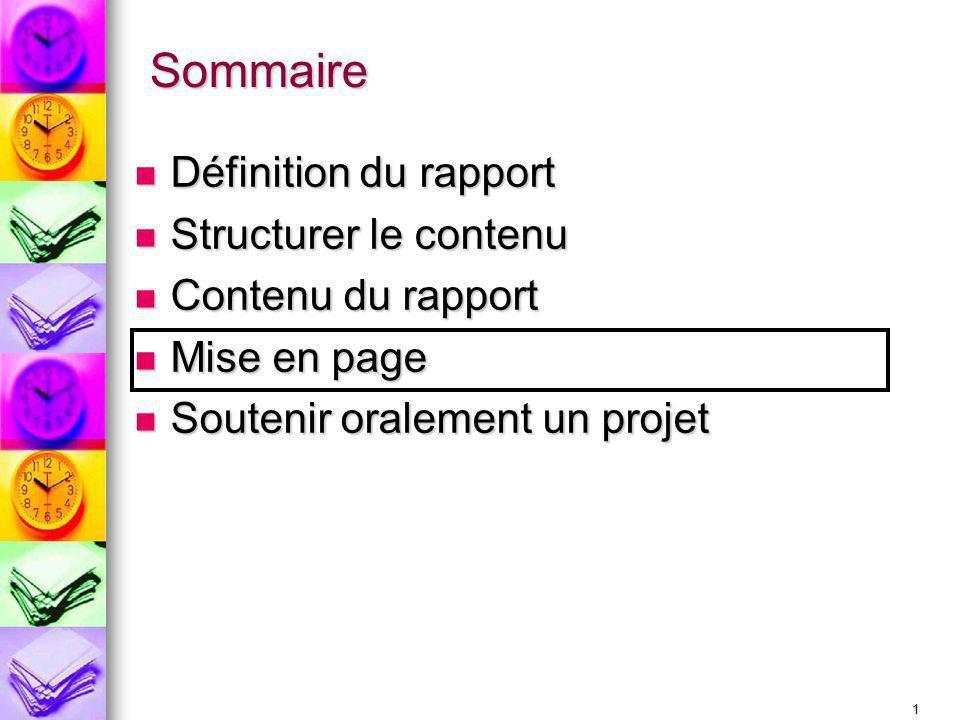 1 Sommaire Définition du rapport Définition du rapport Structurer le contenu Structurer le contenu Contenu du rapport Contenu du rapport Mise en page