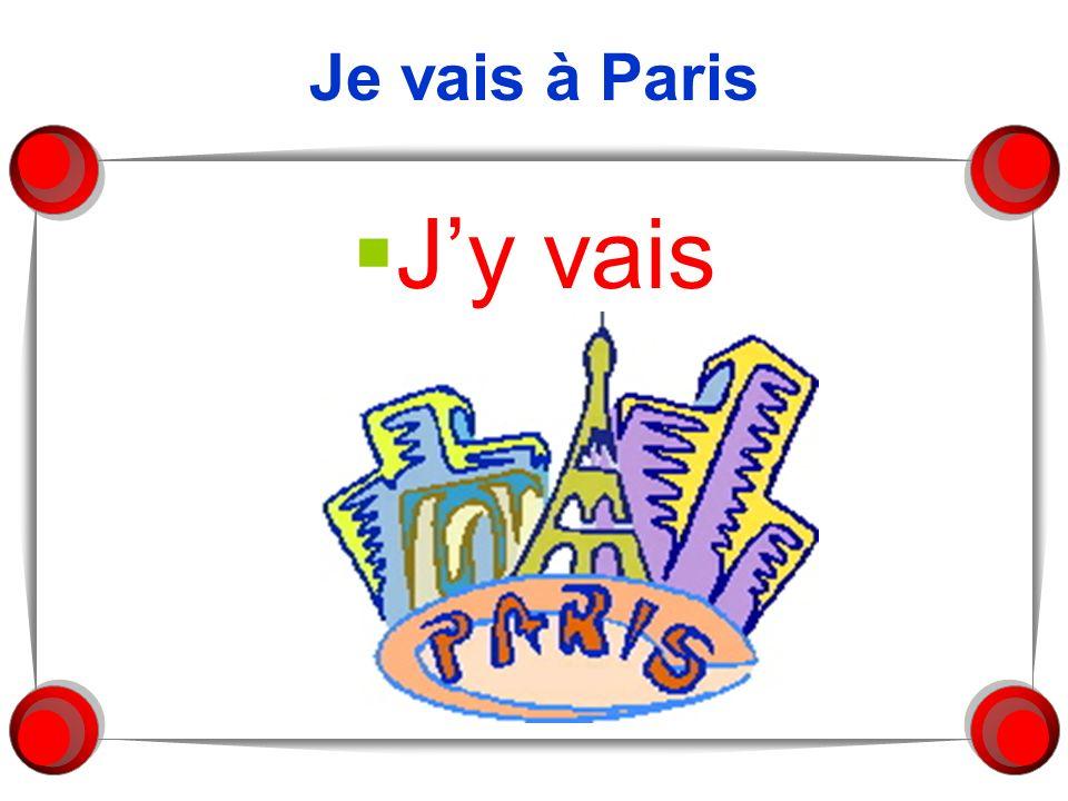 Je vais à Paris Jy vais