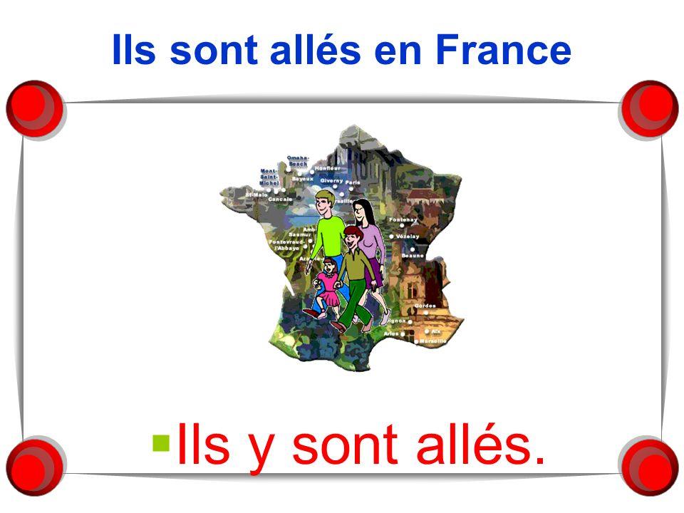 Ils sont allés en France Ils y sont allés.