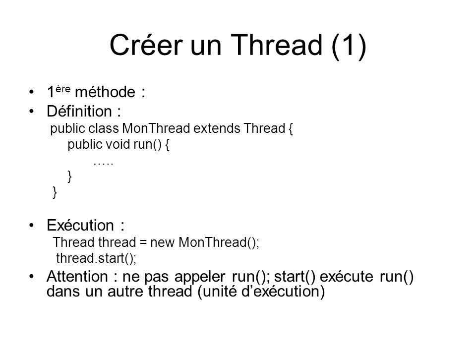 CyclicBarrier (1) public class SommeLigne extends Thread { private int[] ligne; private int[] résultat; private int indice; private CyclicBarrier barrier; public SommeLigne(CyclicBarrier barrier, int[] ligne, int[] res, int idx) { this.barrier = barrier; this.ligne = ligne; this.résultat = res; this.indice = idx; } public void run() { for (int i = 0; i < ligne.length; i++) résultat[indice] += ligne[i]; try { barrier.await(); } catch (InterruptedException e) { } catch (BrokenBarrierException e) { }