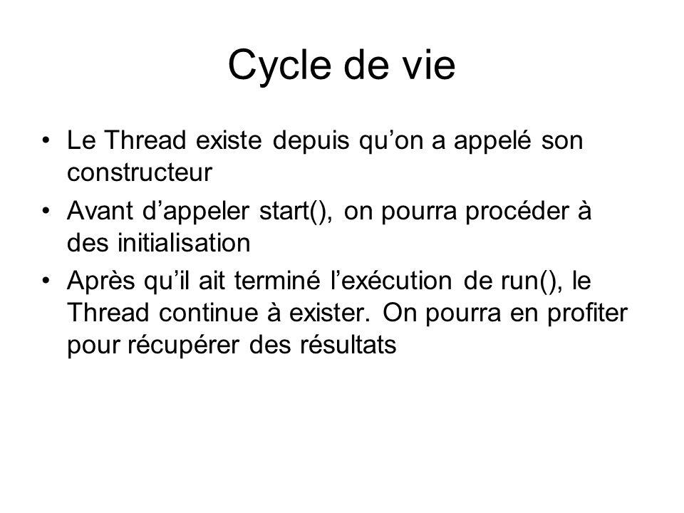 Méthodes static Thread currentThread(); static void sleep(long millis); static void yield(); // passe la main static boolean interrupted(); // clear status void run(); void start(); void interrupt(); boolean isInterrupted(); // keep status void join(); // thread.join() attend la fin de thread InterruptedException // clear status