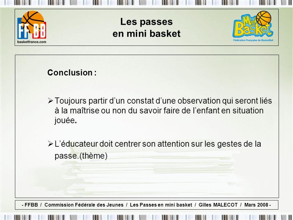 Conclusion : Toujours partir dun constat dune observation qui seront liés à la maîtrise ou non du savoir faire de lenfant en situation jouée.