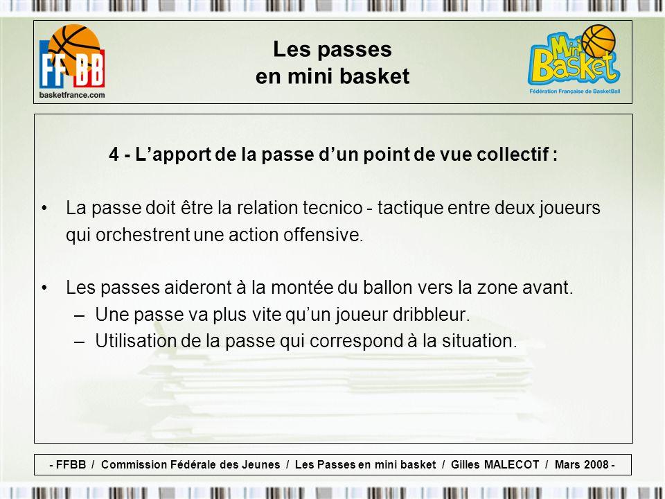 4 - Lapport de la passe dun point de vue collectif : La passe doit être la relation tecnico - tactique entre deux joueurs qui orchestrent une action offensive.