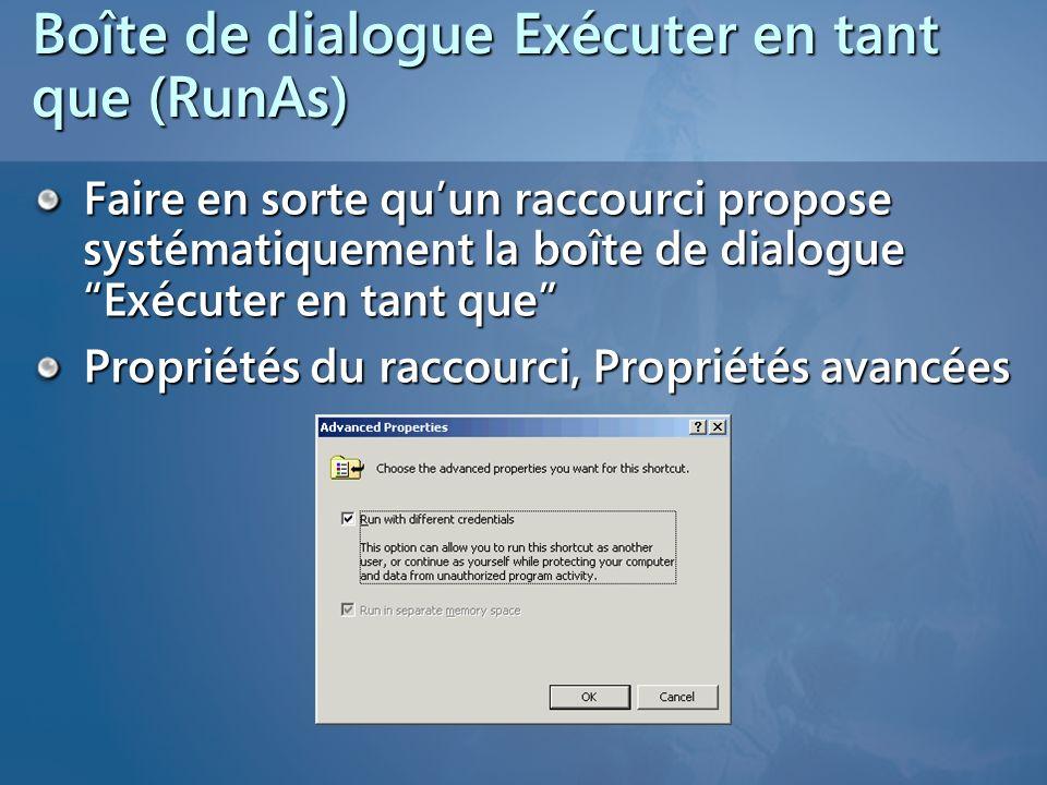 Boîte de dialogue Exécuter en tant que (RunAs) Faire en sorte quun raccourci propose systématiquement la boîte de dialogue Exécuter en tant que Propri