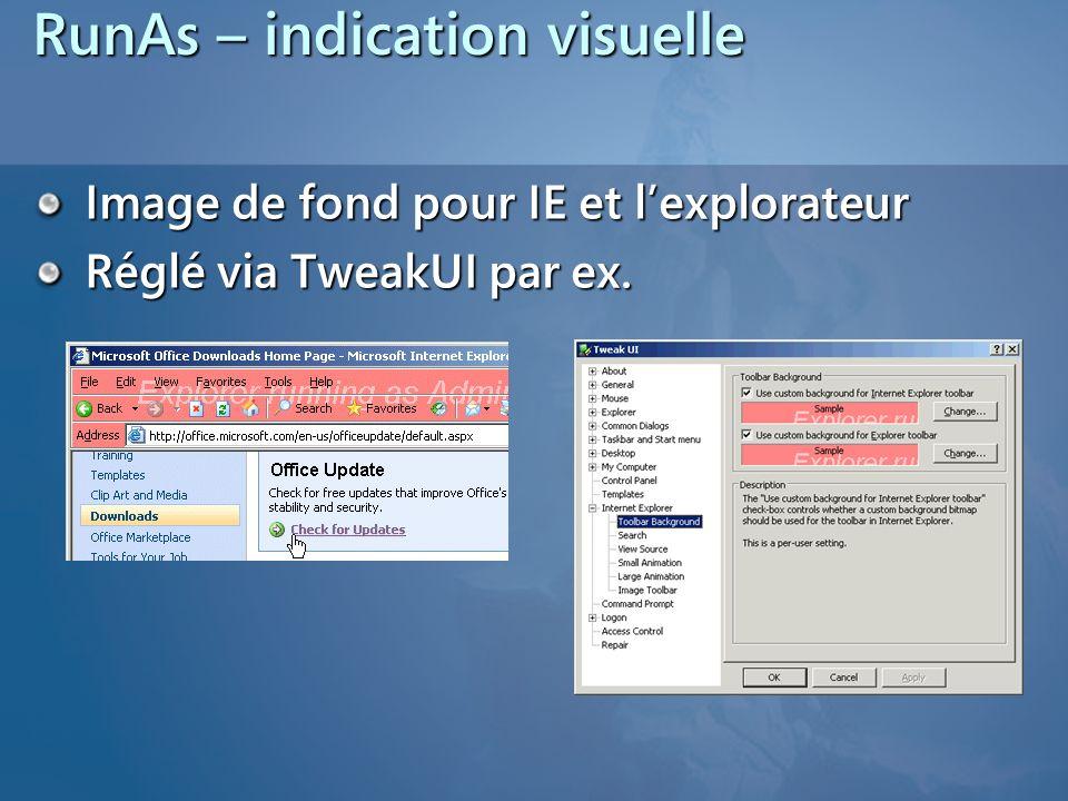 RunAs – indication visuelle Image de fond pour IE et lexplorateur Réglé via TweakUI par ex.