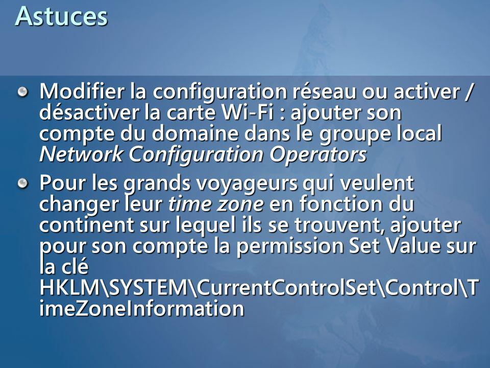 Astuces Modifier la configuration réseau ou activer / désactiver la carte Wi-Fi : ajouter son compte du domaine dans le groupe local Network Configura