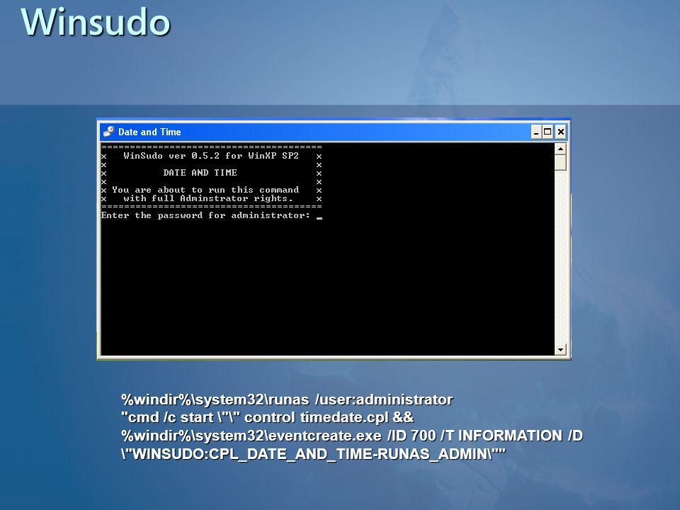 Winsudo %windir%\system32\runas /user:administrator