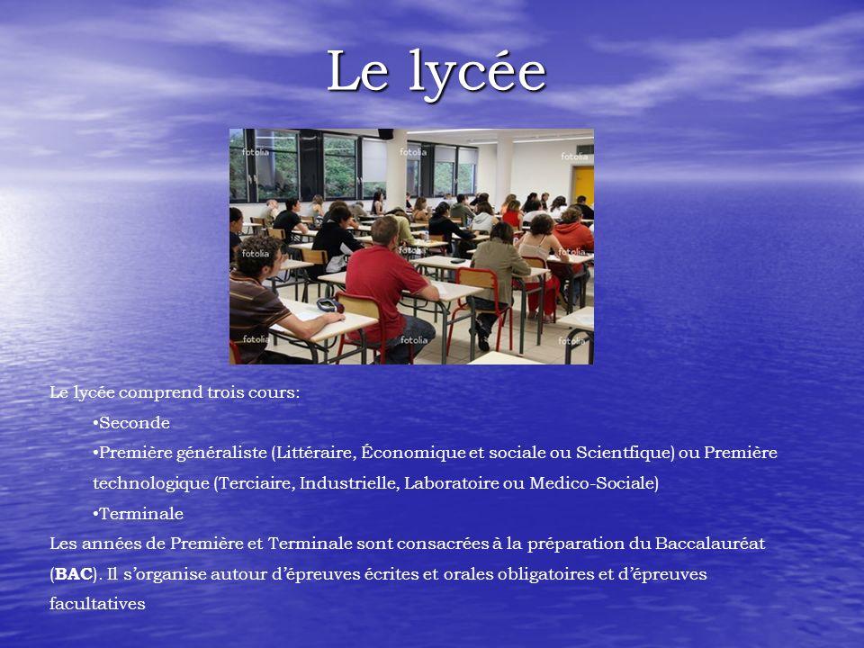 Le lycée Le lycée comprend trois cours: Seconde Première généraliste (Littéraire, Économique et sociale ou Scientfique) ou Première technologique (Terciaire, Industrielle, Laboratoire ou Medico-Sociale) Terminale Les années de Première et Terminale sont consacrées à la préparation du Baccalauréat ( BAC ).