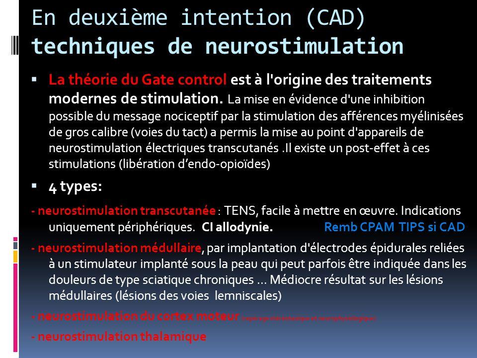 En deuxième intention (CAD) techniques de neurostimulation La théorie du Gate control est à l'origine des traitements modernes de stimulation. La mise