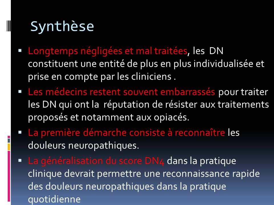 Synthèse Longtemps négligées et mal traitées, les DN constituent une entité de plus en plus individualisée et prise en compte par les cliniciens. Les