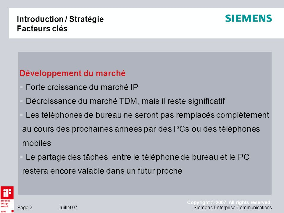Page 2 Juillet 07 Copyright © 2007. All rights reserved. Siemens Enterprise Communications Introduction / Stratégie Facteurs clés Développement du mar